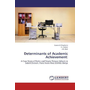 Determinants of Academic Achievement: - A Case Study of Public and Private Primary Schools in Saboti Division, Trans Nzoia West District, Kenya