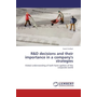 R&D decisions and their importance in a company's strategies - Global understanding of both hemi-spehers of the corporate world