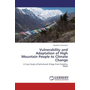 Vulnerability and Adaptation of High Mountain People to Climate Change - A Case Study of Kalinchowk Village from Dolakha, Nepal