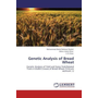 Genetic Analysis of Bread Wheat - Genetic Analysis of Yield and Some Yield Related Traits in Diallel Crosses of Bread Wheat (Triticum aestivum. L)