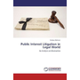 Public Interest Litigation in Legal World - An Analysis and Evaluation