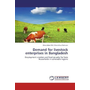 Demand for livestock enterprises in Bangladesh - Employment creation and food security for farm households in vulnerable regions