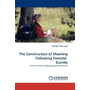 The Construction of Meaning Following Parental Suicide - Grief of children following parental suicide