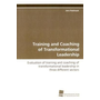 Training and Coaching of Transformational Leadership - Evaluation of training and coaching of  transformational leadership in three different  sectors