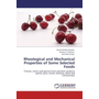 Rheological and Mechanical Properties of Some Selected Foods - Tomato, cherry and apricot fruits and their products (puree, juice, nectar, ketchup, paste and concentrate)