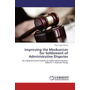 Improving the Mechanism for Settlement of Administrative Disputes - An Important Contribution to Public Administration Reform in Vietnam Today