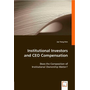 Institutional Investors and CEO Compensation - Does the Composition of Institutional Ownership Matter?