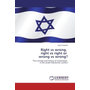 Right vs wrong, right vs right or wrong vs wrong? - The concept and history of nationalism in the Israeli-Palestinian conflict
