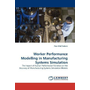 Worker Performance Modelling in Manufacturing Systems Simulation - The Impact of Human Performance Variation on the Accuracy of Manufacturing Systems Simulation Models