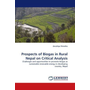 Prospects of Biogas in Rural Nepal on Critical Analysis - Challenges and opportunities to promote biogas as sustainable renewable energy in developing country, Nepal