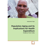 Population Aging and Its Implications for Health Expenditure - Evidence from India