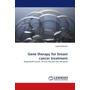 Gene therapy for breast cancer treatment - Engineered viruses: to turn the bad into the good