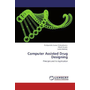 Computer Assisted Drug Designing - Principle and its Application