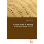 Choral Music in Mexico - A survey of music between 1575-1775