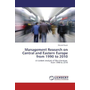 Management Research on Central and Eastern Europe from 1990 to 2010 - A Content Analysis of the Literature from 1990 to 2010