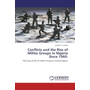 Conflicts and the Rise of Militia Groups in Nigeria Since 1960: - The Case of the Tiv Ethnic Group in Central Nigeria