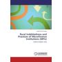 Rural Indebtedness and Practices of Microfinance Institutions (MFIs) - Andhra Pradesh, India