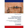 Cost Recovery and Sustainable Urban Water Service - An Economic Analysis of Cost Recovery for Improving Urban Water Supply Service: Evidence from Rajshahi City,Bangladesh