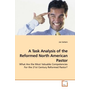 A Task Analysis of the Reformed North American Pastor - What Are the Most Valuable Competencies For the 21st Century Reformed Pastor?