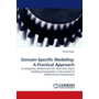 Domain-Specific Modeling: A Practical Approach - A comparison of Microsoft DSL Tools and Eclipse Modeling Frameworks in the context of Model-Driven Development