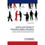 Justice and Change in Australian Higher Education - A study of organisational justice and participative workplace change in Australian Higher Education