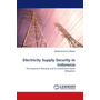 Electricity Supply Security in Indonesia - The Expansion Planning and Its Greenhouse Gases Mitigation