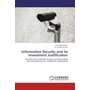 Information Security and its Investment Justification - The Role of Cost-Benefit Analysis of Information Security Measures for Investment Justification