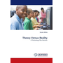 Theory Versus Reality - A Technology Plan Revision