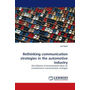 Rethinking communication strategies in the automotive industry - The influence of environmental claims on manufacturers' communication strategies
