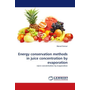 Energy conservation methods in juice concentration by evaporation - Juice concentration by evaporation