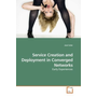 Service Creation and Deployment in Converged Networks - Early Experiences