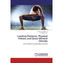 Loading Patterns, Physical Fitness and Bone Mineral Density - Exercise Effects & Bone Mineral Density