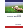 Fasciolosis in Sheep & Goats - Molecular Diagnosis and Therapeutic Trials