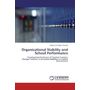 Organizational Stability and School Performance - Investigating the Impact of Teacher Turnover, Principal Turnover, and Student Mobility on Student Achievement