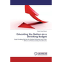 Educating the Nation on a Shrinking Budget - State Funding Policies for Higher Education and Their Effects on Postsecondary Enrollments