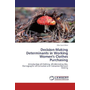 Decision-Making Determinants in Working Women's Clothes Purchasing - Introduction of Clothing, 4Ps Marketing Mix, Demographic of Consumer and Consumer Decision Making