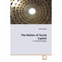 The Notion of Social Capital - A Critical Analysis