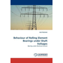 Behaviour of Rolling Element Bearings under Shaft Voltages - Bearing under Electrical Current