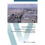 Traversing Paris - French Travel Writing Practices in the Late Twentieth Century - An analysis of the work of Annie Ernaux, François Maspero and Jean Rolin