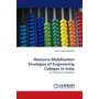 Resource Mobilization Strategies of Engineering Colleges in India - An empirical investigation