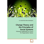 Change Theory and the Principles of Social Systems - Visionary Leadership as a Force for Organization Values