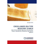 CROSS-LINKED RS4 TYPE RESISTANT STARCH - NEW TYPE OF DIETARY FIBER, RS4 TYPE RESISTANT STARCH: PREPARATION, PROPERTIES AND HEALTH BENEFITS