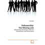 Followership: The Missing Link - Followership Dimensions, Affective Commitment, and Performance