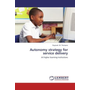 Autonomy strategy for service delivery - At higher learning institutions