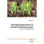 Changing Approaches to Economic Reconstruction - Lessons Learned and Not