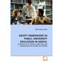 EQUITY DIMENSIONS IN PUBLIC UNIVERSITY EDUCATION IN KENYA: - AN ANALYSIS OF PARALLEL AND REGULAR UNDERGRADUATE DEGREE PLATFORMS