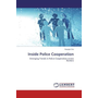 Inside Police Cooperation - Emerging Trends in Police Cooperation across Borders