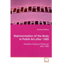 Representation of the Body in Polish Art after 1989 - Towards a history of Polish art after 1989