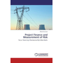 Project Finance and Measurement of Risk - Focus: Financing Infrastructure by Indian Banks