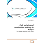 Civil society and constitution making in Kenya - The Kenyan case from 2000- 2004